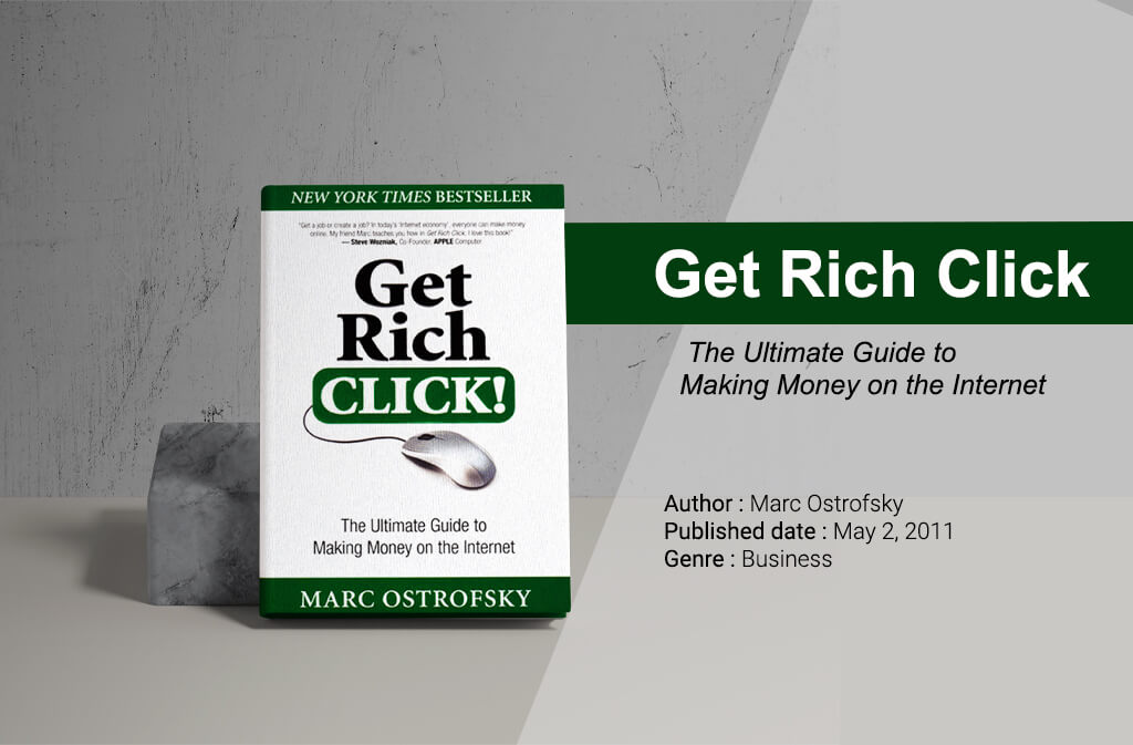 Get Rich Click: The Ultimate Guide to Making Money on the Internet