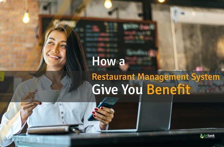 How a Restaurant Management System Give You Benefit