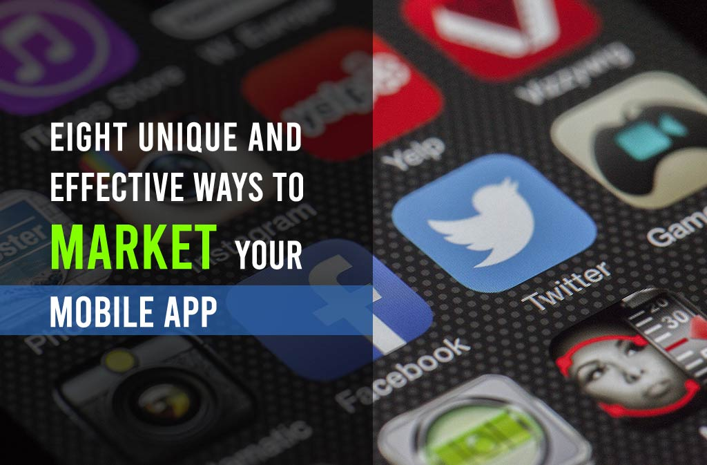 8 Effective Ways to Market Your Mobile App