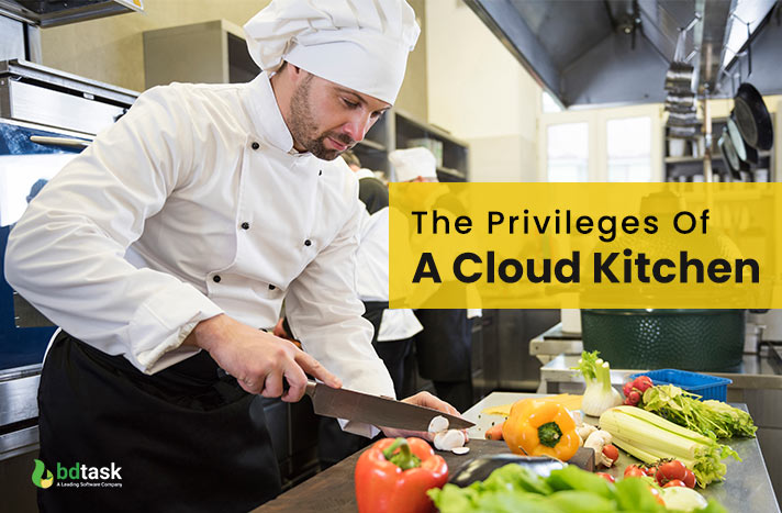 What Are The Privileges Of Cloud Kitchen?
