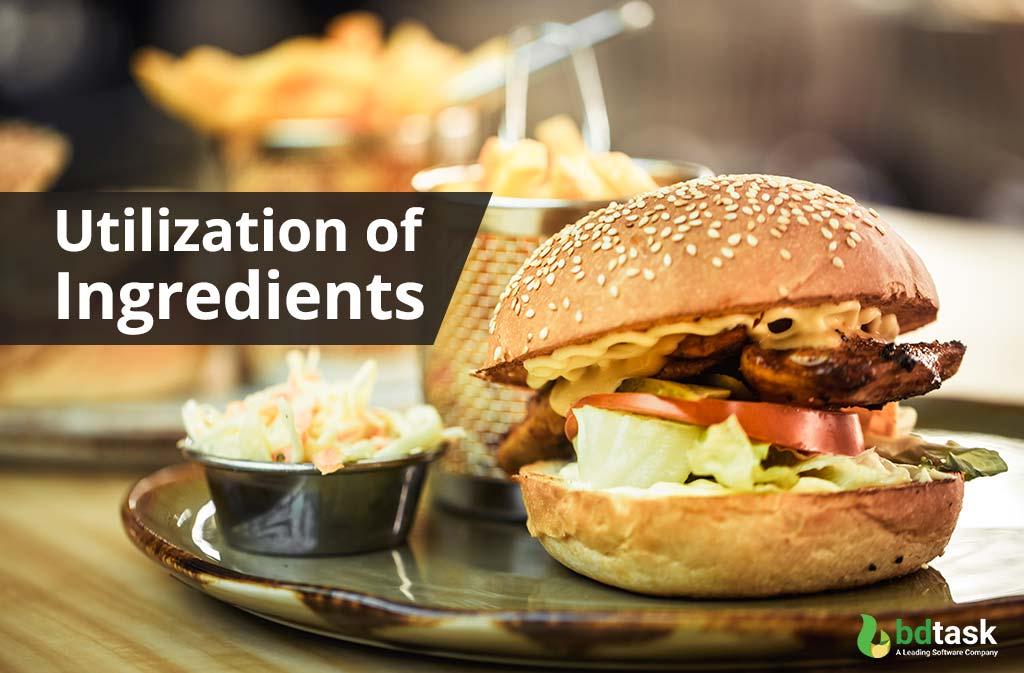 Utilization of Ingredients