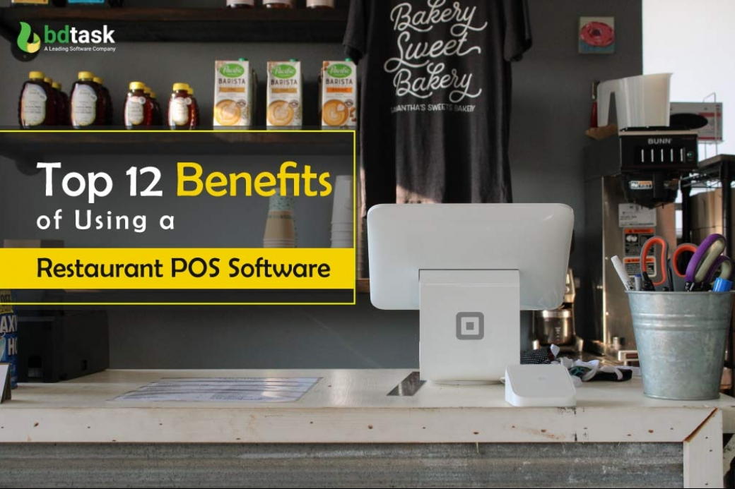 Top 12 Benefits of Using a Restaurant POS Software